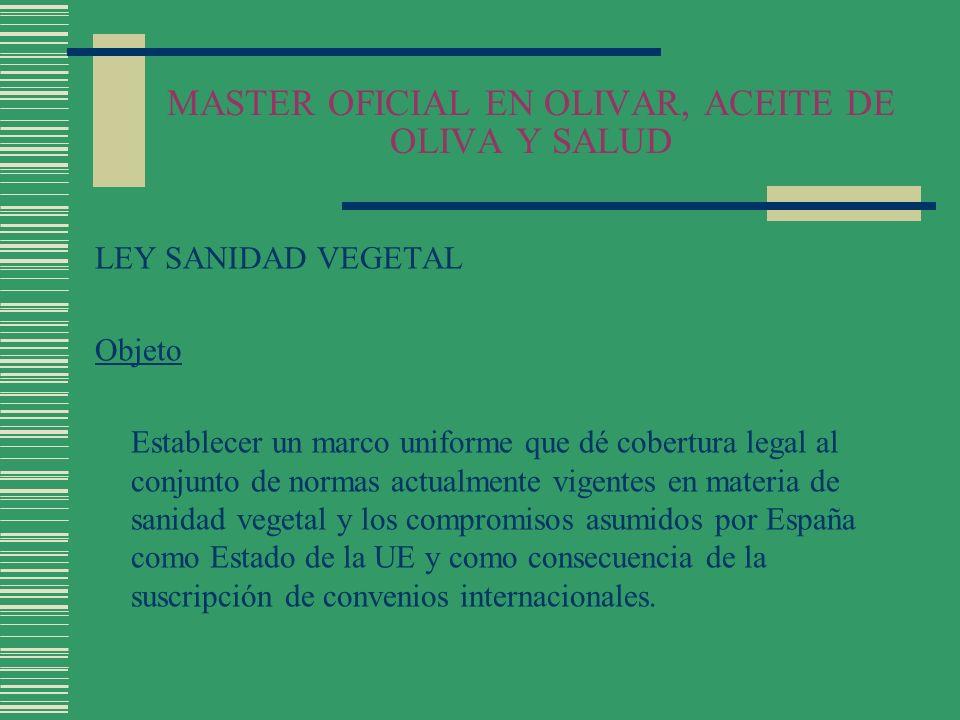 MASTER OFICIAL EN OLIVAR, ACEITE DE OLIVA Y SALUD LEY SANIDAD VEGETAL Fines.....