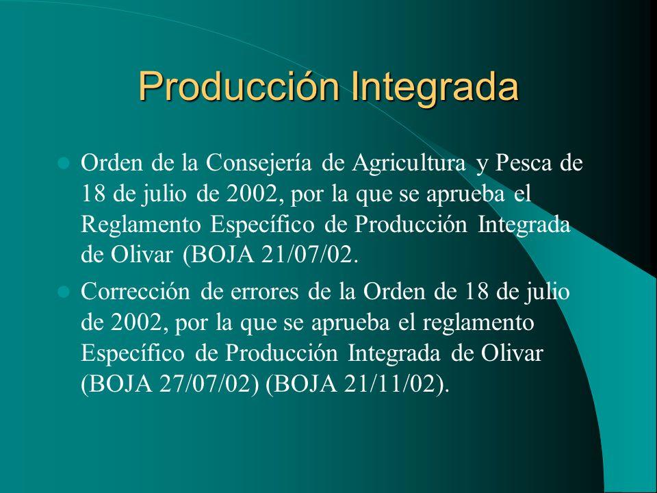 Producción Integrada Orden de la Consejería de Agricultura y Pesca de 18 de julio de 2002, por la que se aprueba el Reglamento Específico de Producció