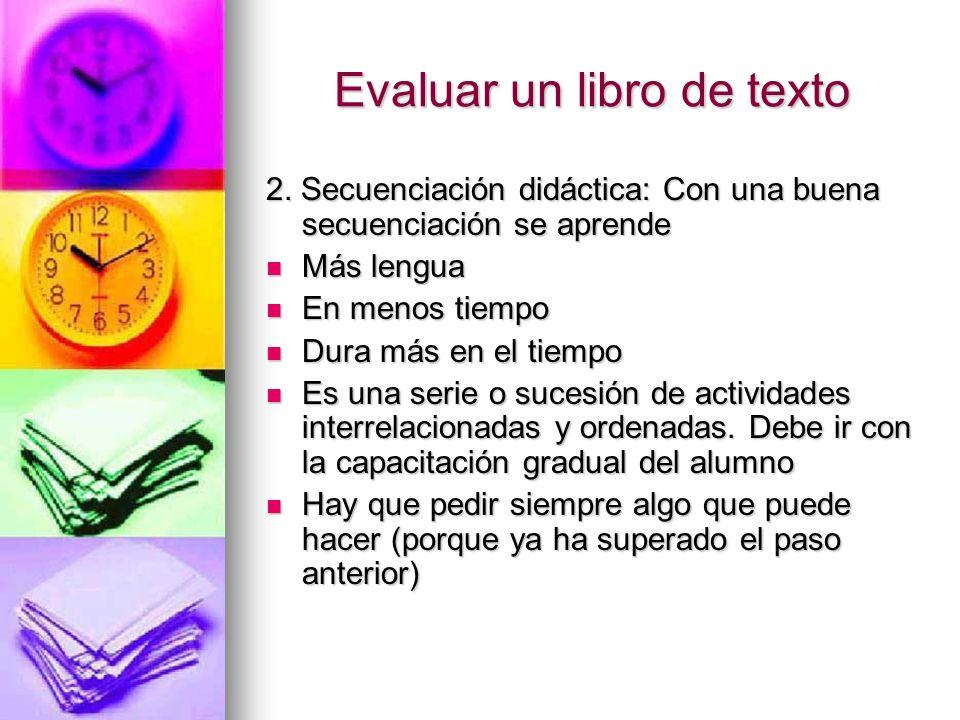 Evaluar un libro de texto 2. Secuenciación didáctica: Con una buena secuenciación se aprende Más lengua Más lengua En menos tiempo En menos tiempo Dur