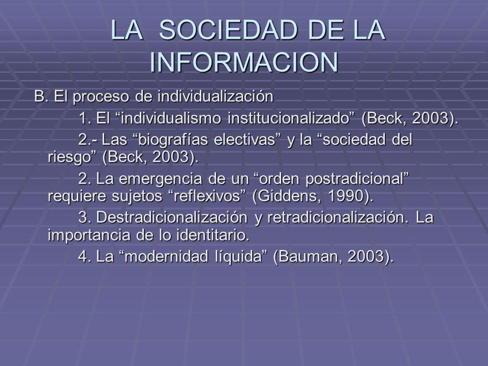 LA SOCIEDAD DE LA INFORMACION LA SOCIEDAD DE LA INFORMACION B. El proceso de individualización B. El proceso de individualización 1. El individualismo