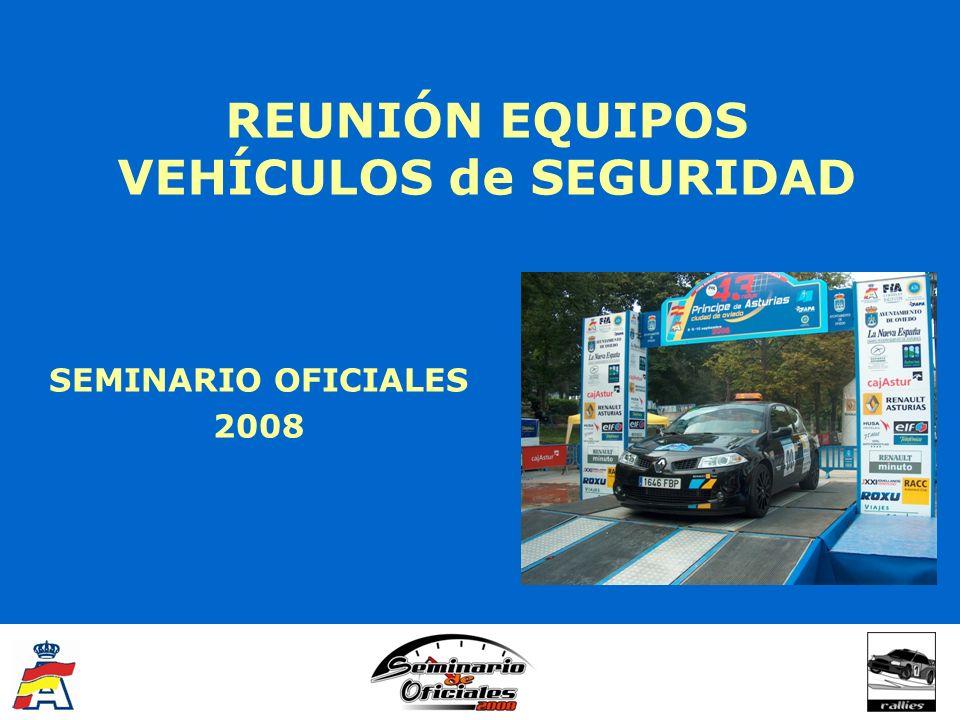 REUNIÓN EQUIPOS VEHÍCULOS de SEGURIDAD SEMINARIO OFICIALES 2008