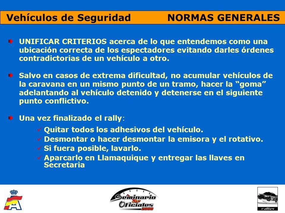 Vehículos de Seguridad NORMAS GENERALES UNIFICAR CRITERIOS acerca de lo que entendemos como una ubicación correcta de los espectadores evitando darles