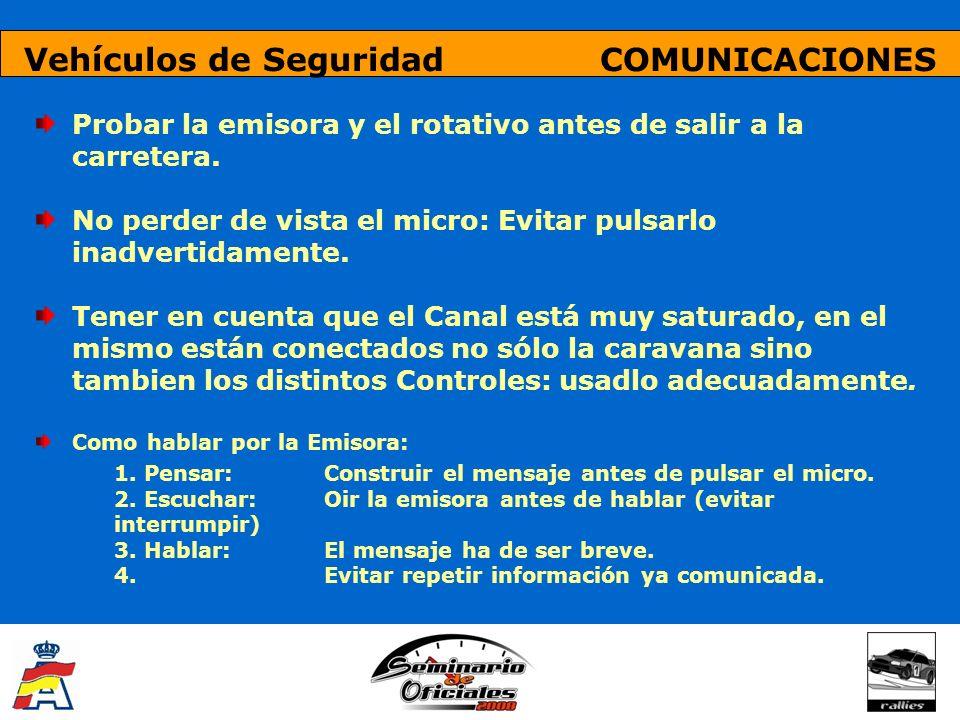 Vehículos de Seguridad DISTINTIVOS ROJO Acceso hasta CH o Stop (Prensa) VERDE Acceso Libre