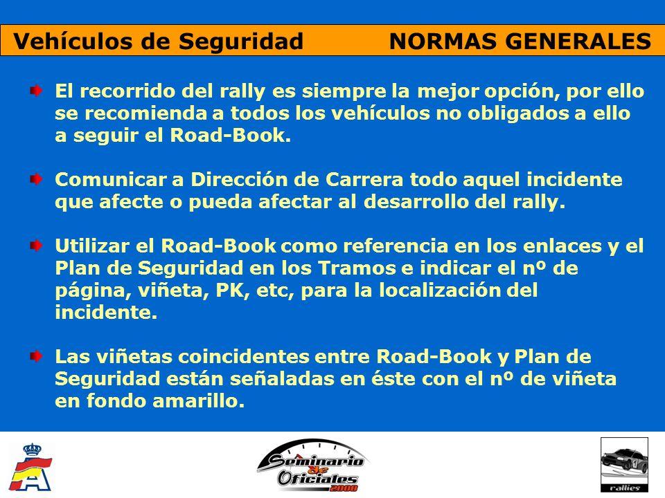 Vehículos de Seguridad NORMAS GENERALES El recorrido del rally es siempre la mejor opción, por ello se recomienda a todos los vehículos no obligados a