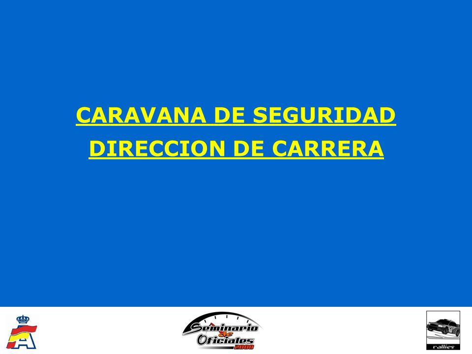 CARAVANA DE SEGURIDAD DIRECCION DE CARRERA