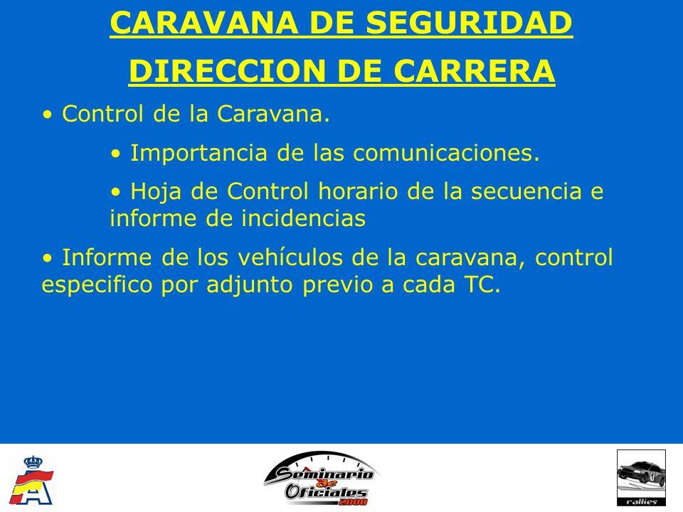 CARAVANA DE SEGURIDAD DIRECCION DE CARRERA Control de la Caravana.