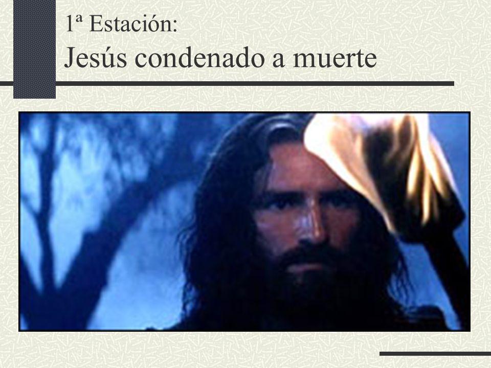 1ª Estación: Jesús condenado a muerte