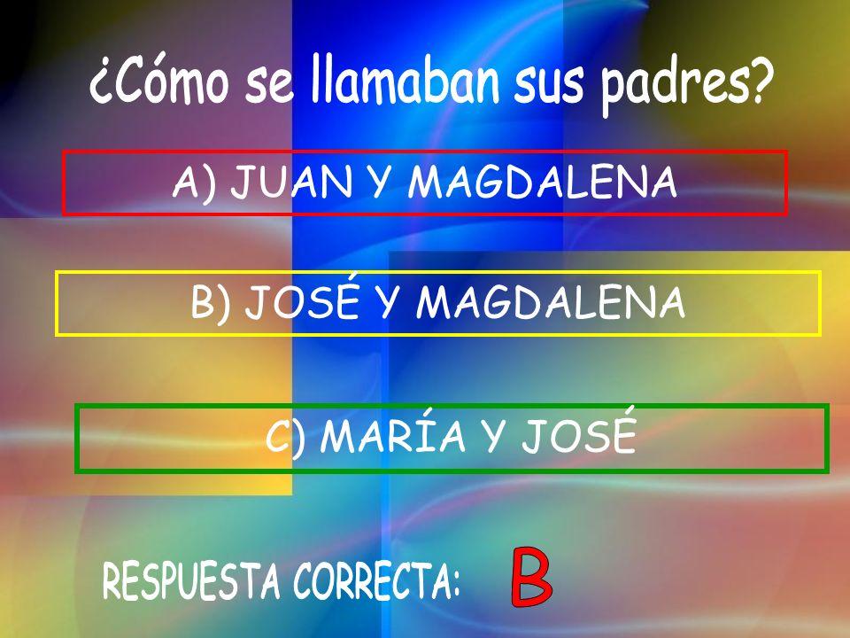 A) JUAN Y MAGDALENA B) JOSÉ Y MAGDALENA C) MARÍA Y JOSÉ