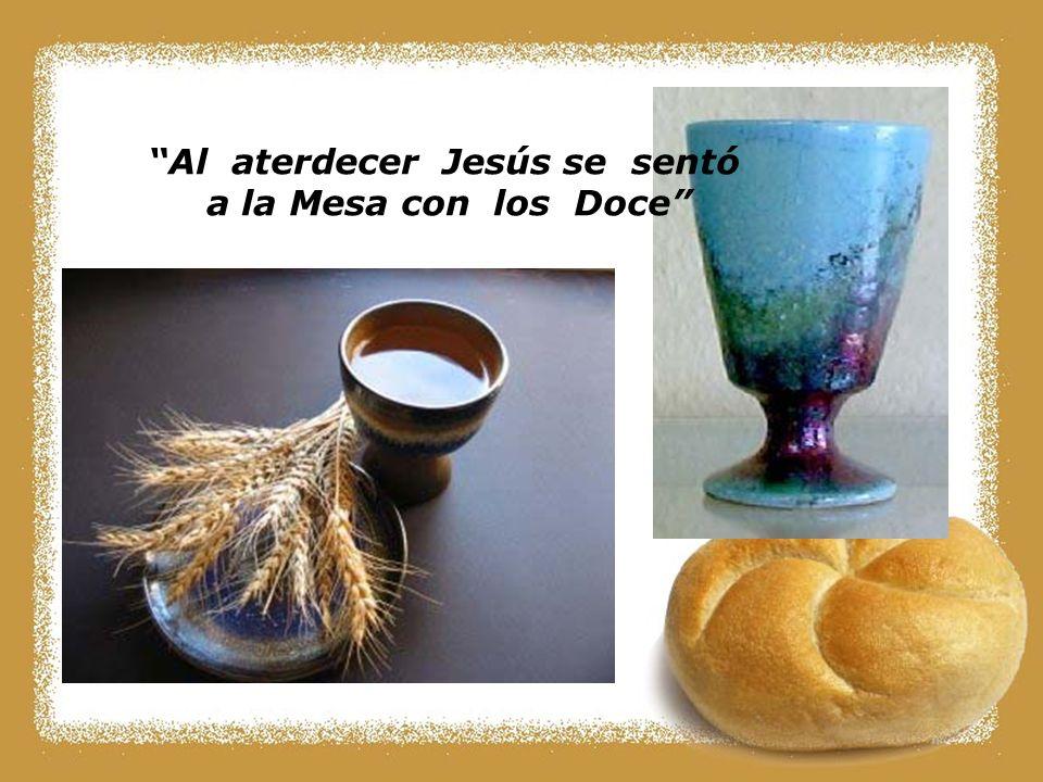 Al aterdecer Jesús se sentó a la Mesa con los Doce