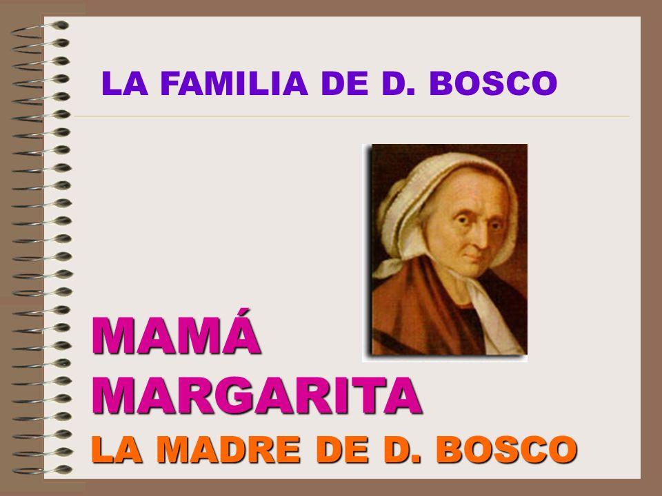 MAMÁMARGARITA LA MADRE DE D. BOSCO LA FAMILIA DE D. BOSCO