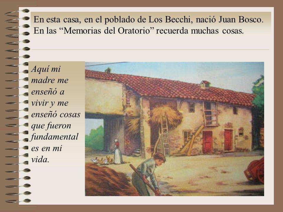 En esta casa, en el poblado de Los Becchi, nació Juan Bosco.