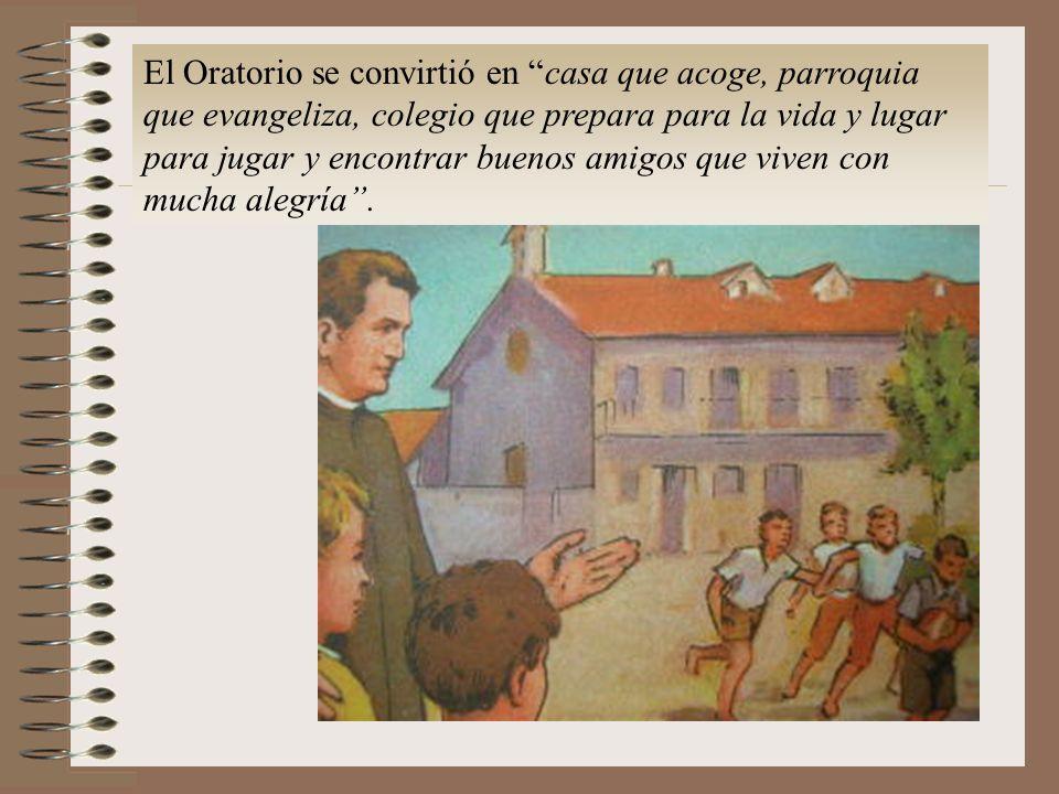 El Oratorio se convirtió en casa que acoge, parroquia que evangeliza, colegio que prepara para la vida y lugar para jugar y encontrar buenos amigos que viven con mucha alegría.