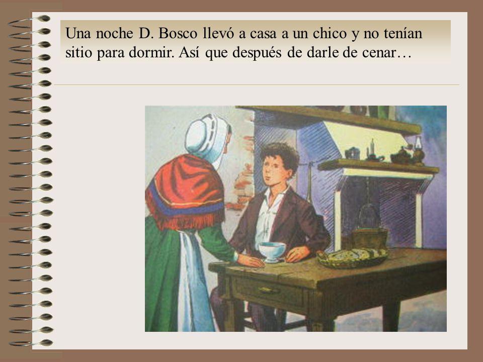 Una noche D.Bosco llevó a casa a un chico y no tenían sitio para dormir.