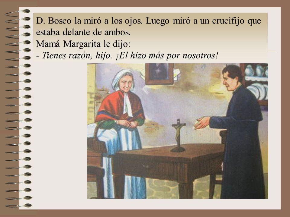 D.Bosco la miró a los ojos. Luego miró a un crucifijo que estaba delante de ambos.