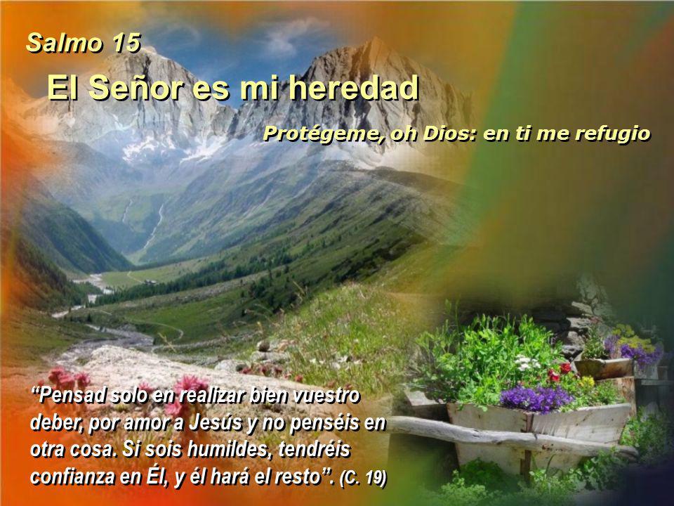 Salmo 4 Serena confianza de los amigos de Dio Tú solo, Señor, me asientas en seguro Tú solo, Señor, me asientas en seguro Le he dicho que os de carida