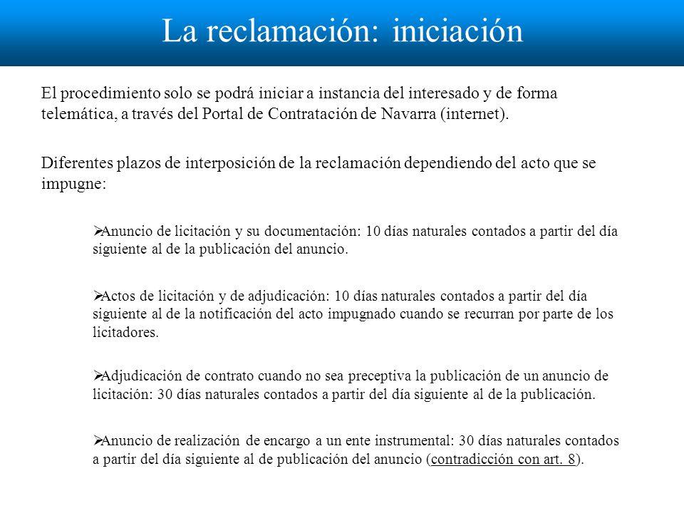 La reclamación: iniciación El procedimiento solo se podrá iniciar a instancia del interesado y de forma telemática, a través del Portal de Contratación de Navarra (internet).