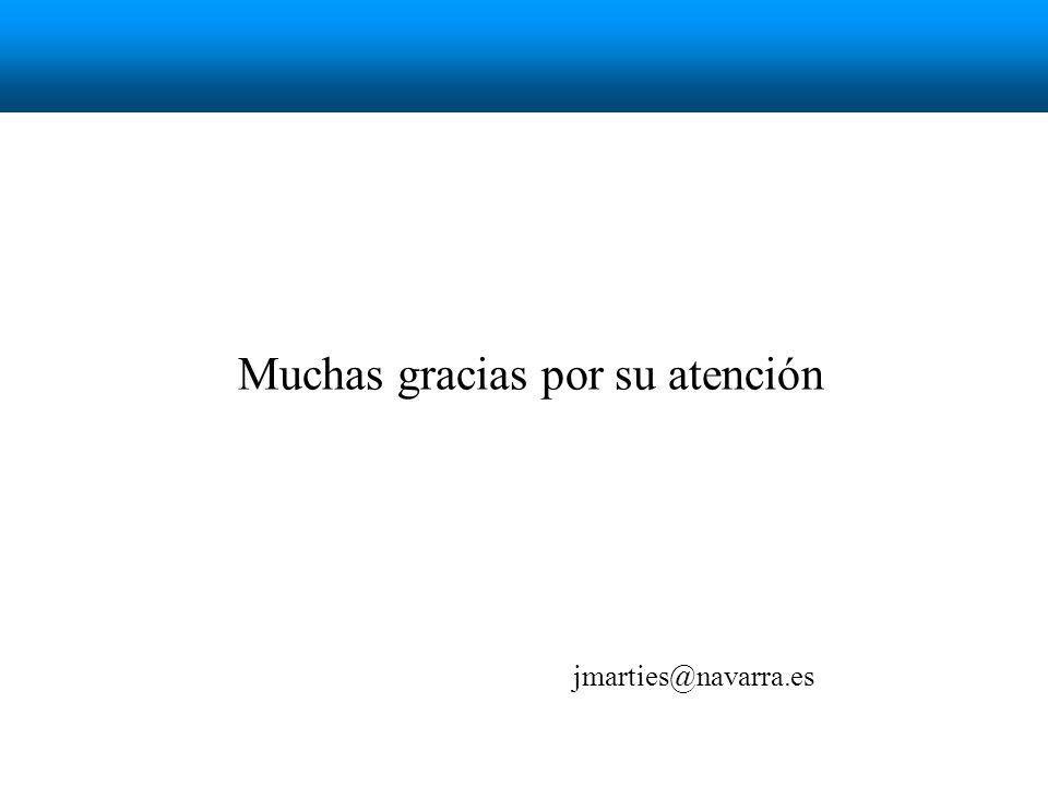 Muchas gracias por su atención jmarties@navarra.es