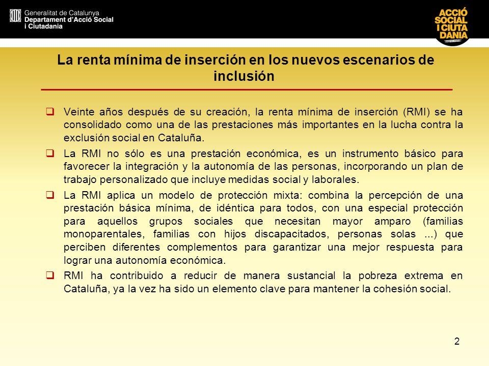 2 La renta mínima de inserción en los nuevos escenarios de inclusión Veinte años después de su creación, la renta mínima de inserción (RMI) se ha cons
