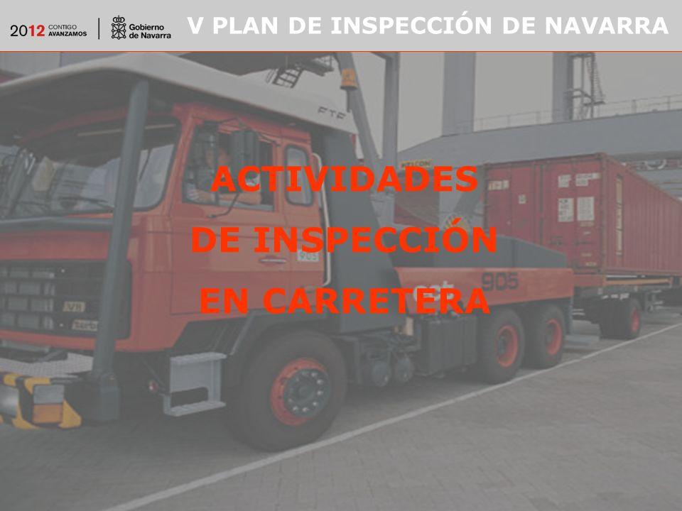 V PLAN DE INSPECCIÓN DE NAVARRA ACTIVIDADES DE INSPECCIÓN EN CARRETERA