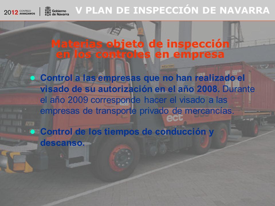 V PLAN DE INSPECCIÓN DE NAVARRA Materias objeto de inspección en los controles en empresa Control a las empresas que no han realizado el visado de su autorización en el año 2008.