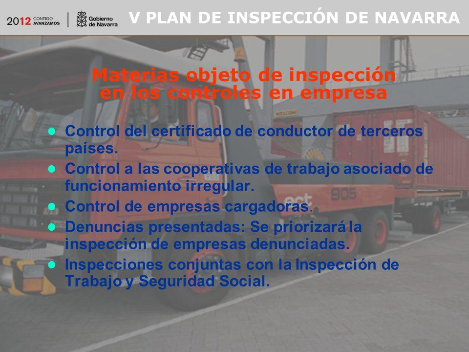 V PLAN DE INSPECCIÓN DE NAVARRA Materias objeto de inspección en los controles en empresa Control del certificado de conductor de terceros países.