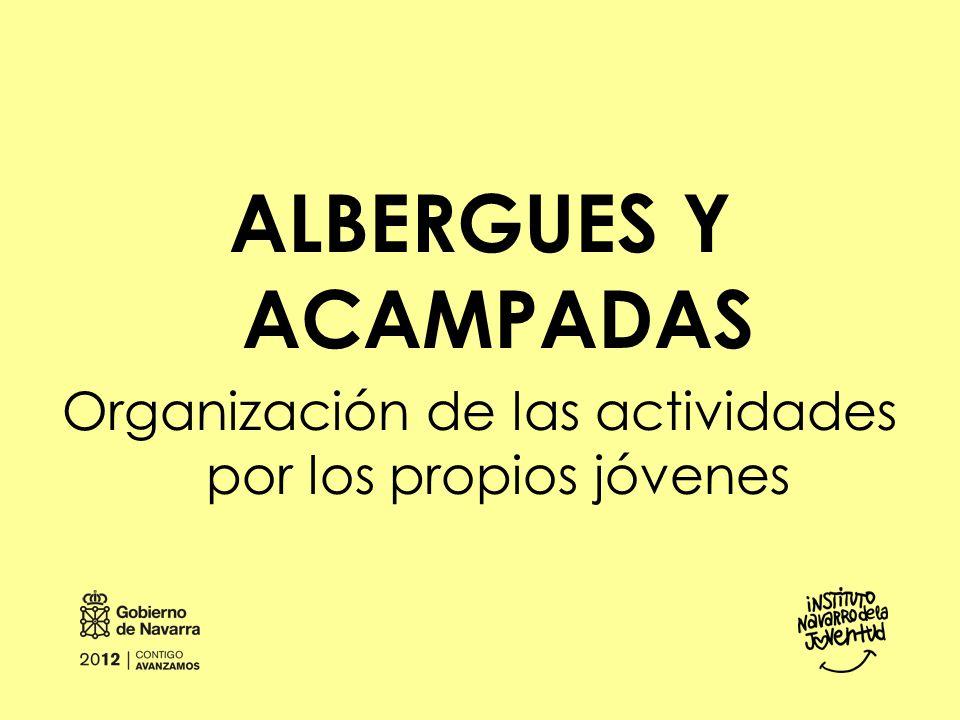 ALBERGUES Y ACAMPADAS Organización de las actividades por los propios jóvenes