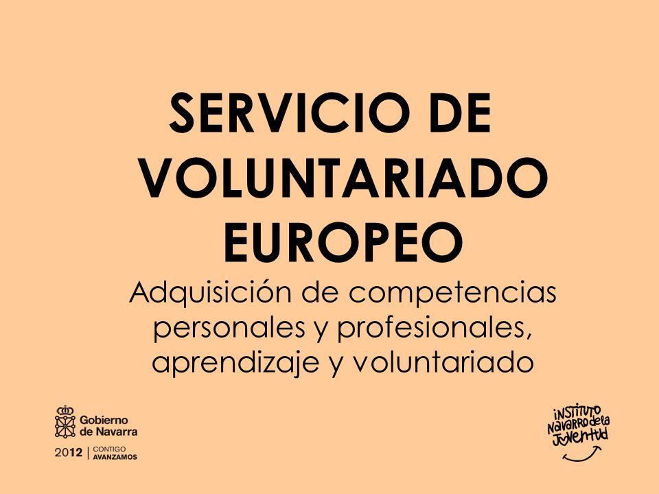 SERVICIO DE VOLUNTARIADO EUROPEO Adquisición de competencias personales y profesionales, aprendizaje y voluntariado
