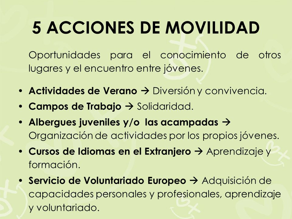 5 ACCIONES DE MOVILIDAD Oportunidades para el conocimiento de otros lugares y el encuentro entre jóvenes.