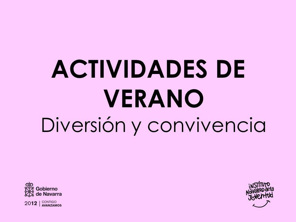 ACTIVIDADES DE VERANO Diversión y convivencia