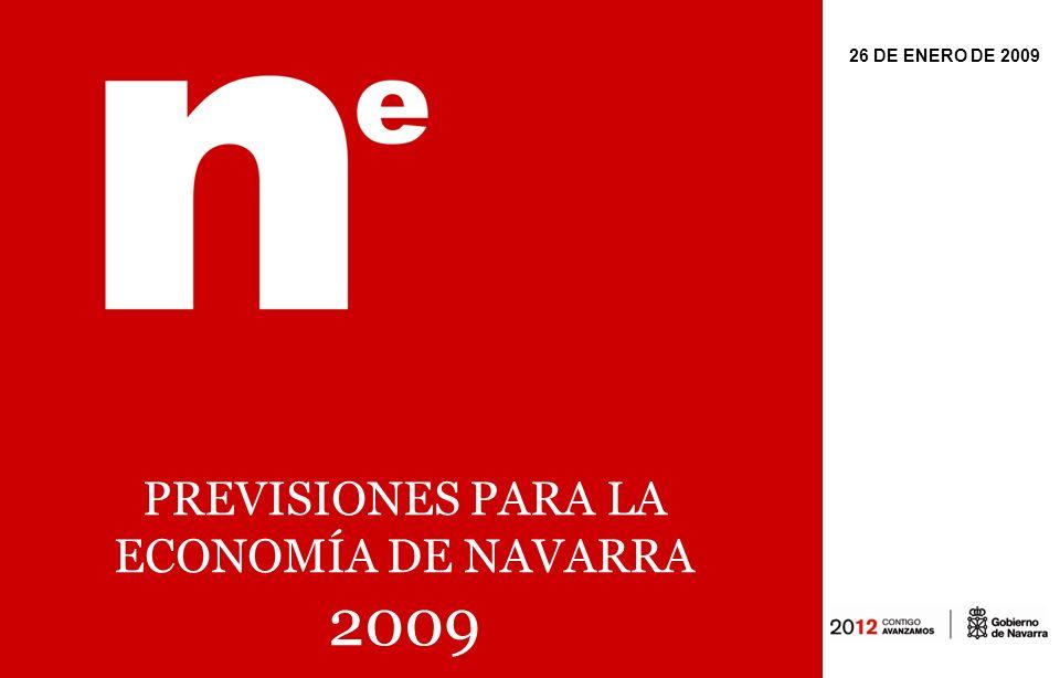 26 DE ENERO DE 2009 PREVISIONES PARA LA ECONOMÍA DE NAVARRA 2009