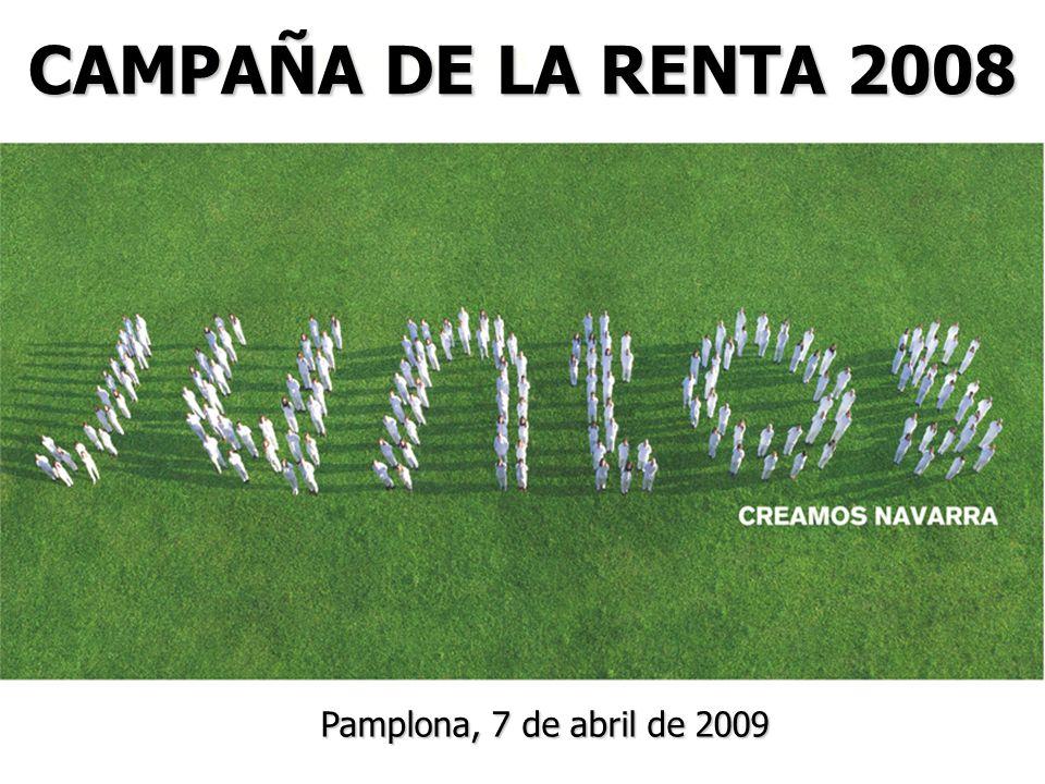 Campaña de la Renta 2006Campaña de la Renta 2008 CAMPAÑA DE LA RENTA 2008 Pamplona, 7 de abril de 2009