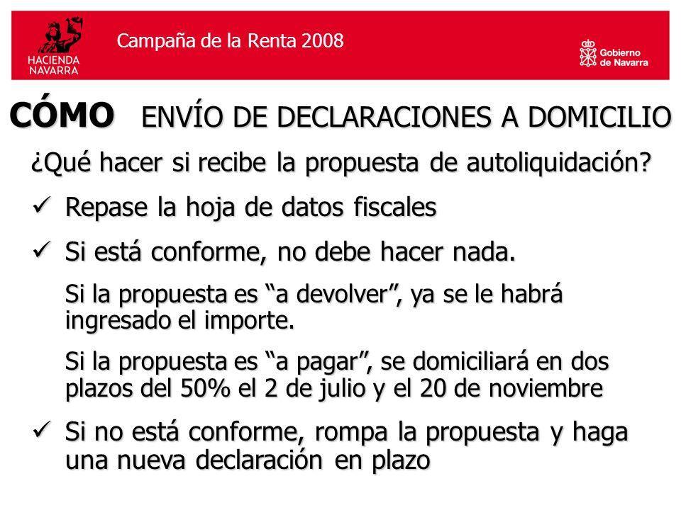 Campaña de la Renta 2006Campaña de la Renta 2008 ¿Qué hacer si recibe la propuesta de autoliquidación.