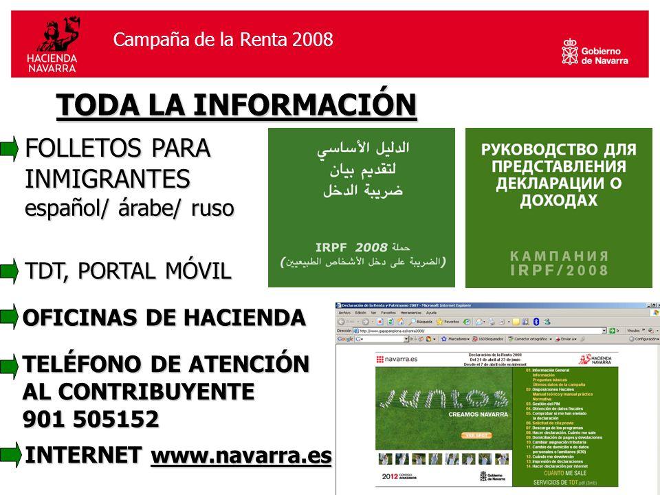 Campaña de la Renta 2006Campaña de la Renta 2008 TODA LA INFORMACIÓN FOLLETOS PARA INMIGRANTES INTERNET www.navarra.es OFICINAS DE HACIENDA TDT, PORTAL MÓVIL español/ árabe/ ruso TELÉFONO DE ATENCIÓN AL CONTRIBUYENTE 901 505152
