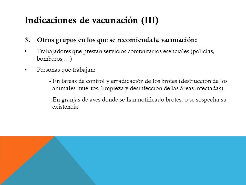 Indicaciones de vacunación (III) 3.Otros grupos en los que se recomienda la vacunación: Trabajadores que prestan servicios comunitarios esenciales (po