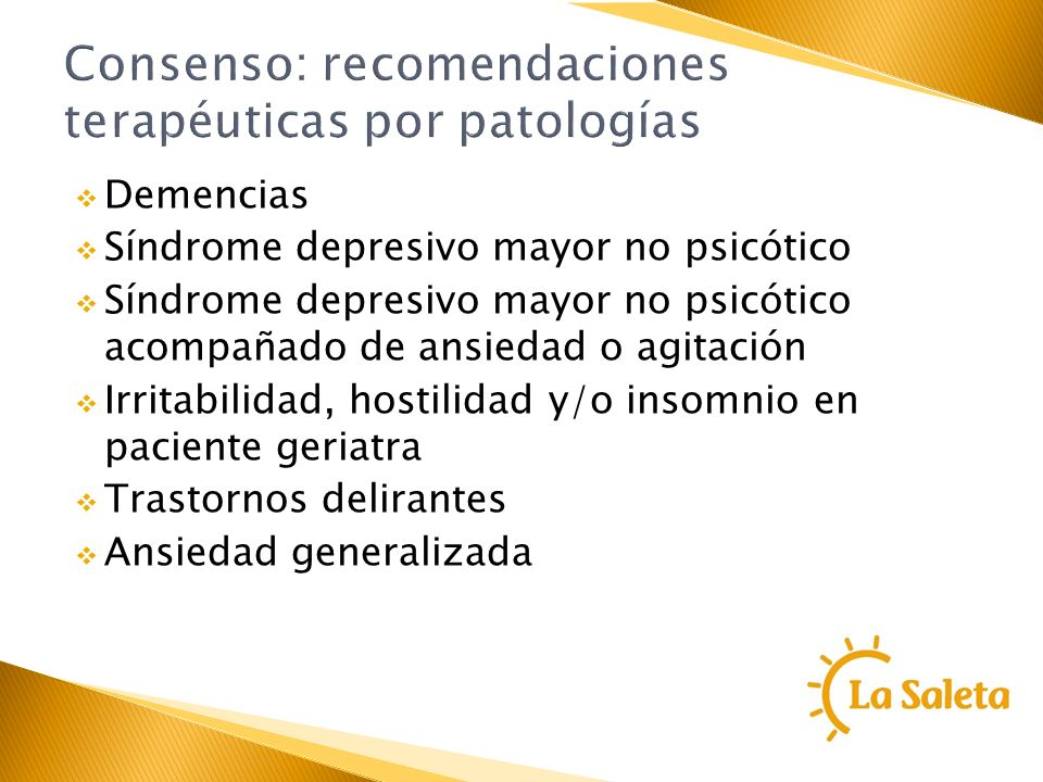 Consenso: recomendaciones terapéuticas por patologías Demencias Síndrome depresivo mayor no psicótico Síndrome depresivo mayor no psicótico acompañado