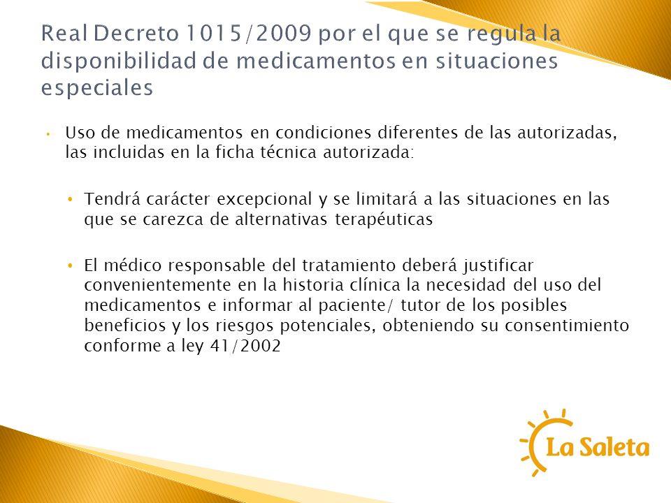 Real Decreto 1015/2009 por el que se regula la disponibilidad de medicamentos en situaciones especiales Uso de medicamentos en condiciones diferentes