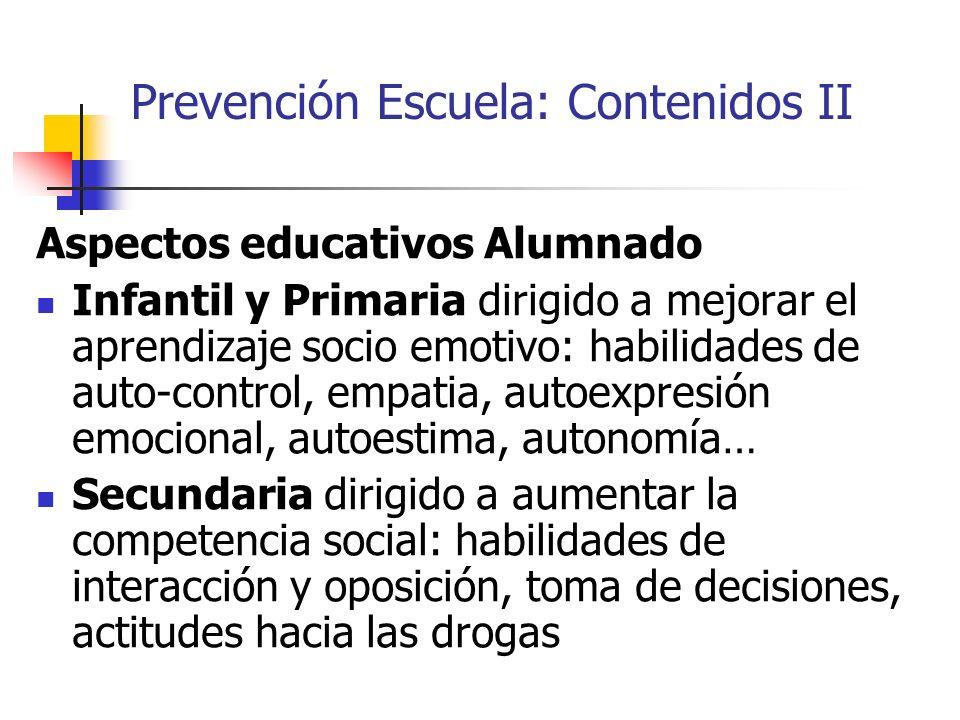 Prevención Escuela: Contenidos II Aspectos educativos Alumnado Infantil y Primaria dirigido a mejorar el aprendizaje socio emotivo: habilidades de aut