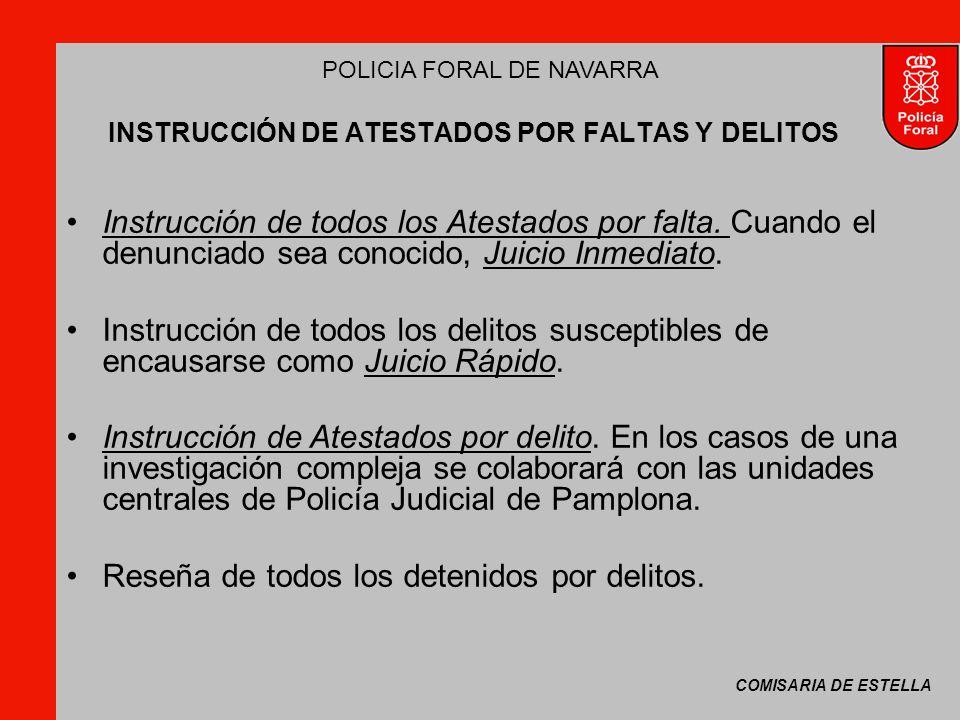 COMISARIA DE ESTELLA POLICIA FORAL DE NAVARRA INSTRUCCIÓN DE ATESTADOS POR FALTAS Y DELITOS Instrucción de todos los Atestados por falta.