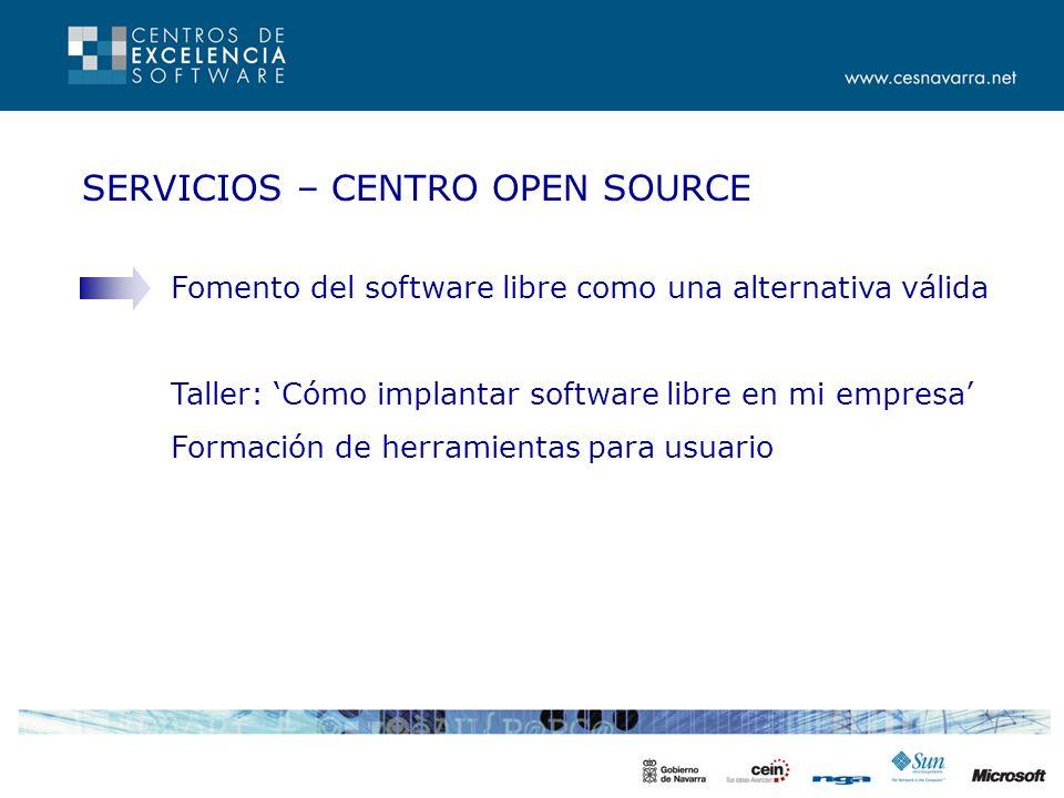 SERVICIOS – CENTRO OPEN SOURCE Fomento del software libre como una alternativa válida Taller: Cómo implantar software libre en mi empresa Formación de herramientas para usuario