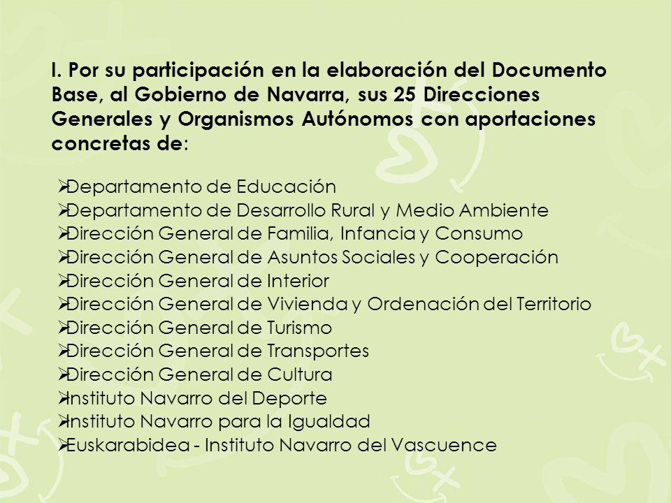 Departamento de Educación Departamento de Desarrollo Rural y Medio Ambiente Dirección General de Familia, Infancia y Consumo Dirección General de Asun
