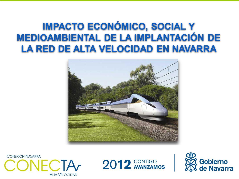 IMPACTO ECONÓMICO, SOCIAL Y MEDIOAMBIENTAL DE LA IMPLANTACIÓN DE LA RED DE ALTA VELOCIDAD EN NAVARRA