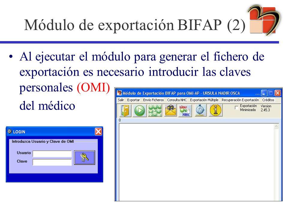 Módulo de exportación BIFAP (2) Al ejecutar el módulo para generar el fichero de exportación es necesario introducir las claves personales (OMI) del m