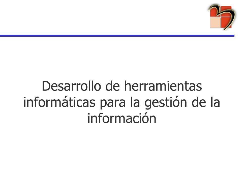 Desarrollo de herramientas informáticas para la gestión de la información