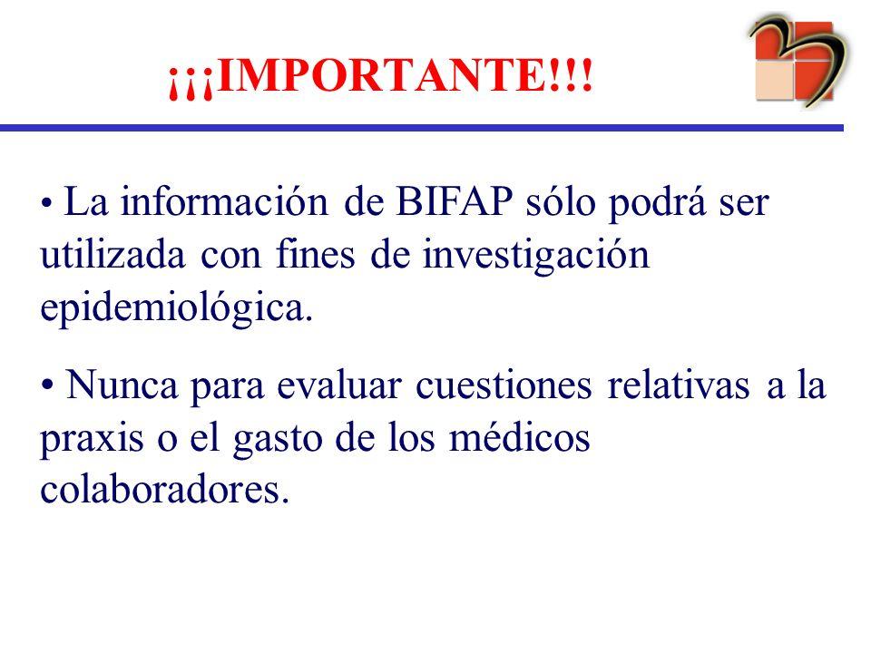 ¡¡¡IMPORTANTE!!! La información de BIFAP sólo podrá ser utilizada con fines de investigación epidemiológica. Nunca para evaluar cuestiones relativas a