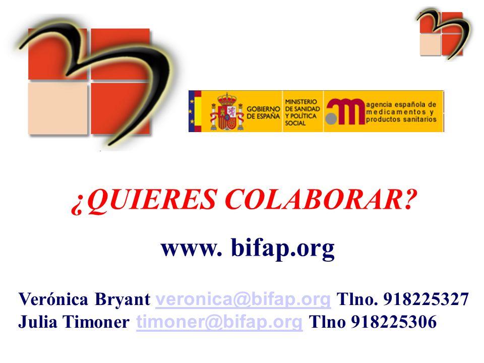 ¿QUIERES COLABORAR? www. bifap.org Verónica Bryant veronica@bifap.org Tlno. 918225327 veronica@bifap.org Julia Timoner timoner@bifap.org Tlno 91822530
