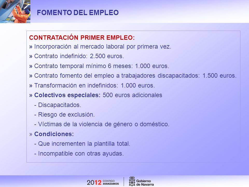 FOMENTO DEL EMPLEO CONTRATACIÓN PRIMER EMPLEO: » Incorporación al mercado laboral por primera vez. » Contrato indefinido: 2.500 euros. » Contrato temp