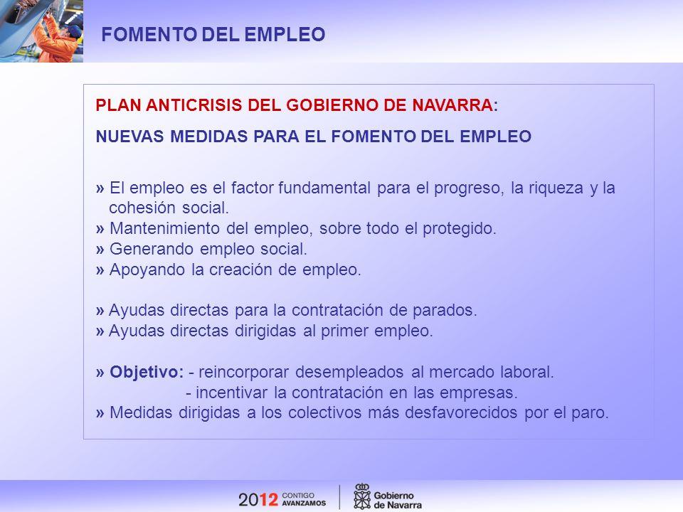 FOMENTO DEL EMPLEO PLAN ANTICRISIS DEL GOBIERNO DE NAVARRA: NUEVAS MEDIDAS PARA EL FOMENTO DEL EMPLEO » El empleo es el factor fundamental para el pro