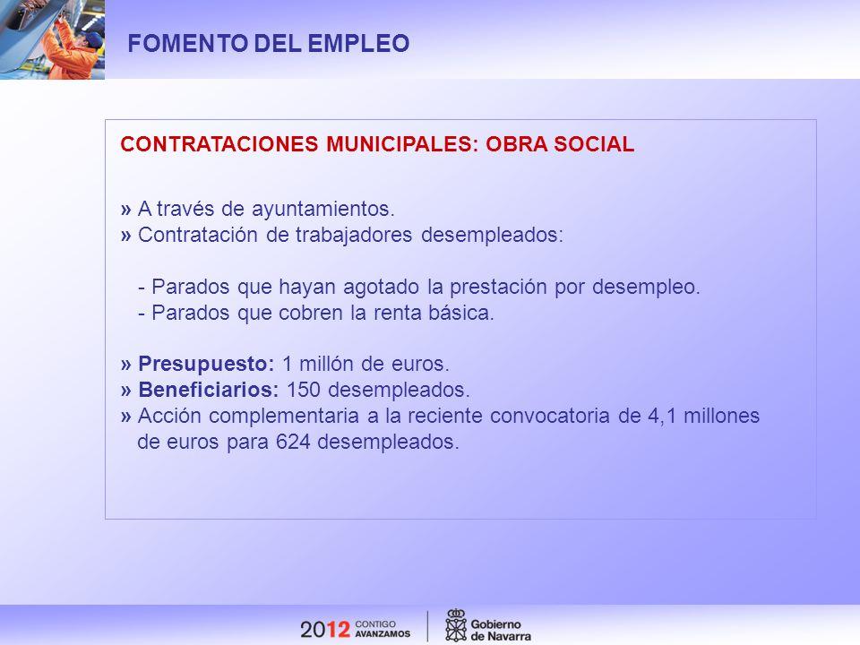 FOMENTO DEL EMPLEO CONTRATACIONES MUNICIPALES: OBRA SOCIAL » A través de ayuntamientos. » Contratación de trabajadores desempleados: - Parados que hay