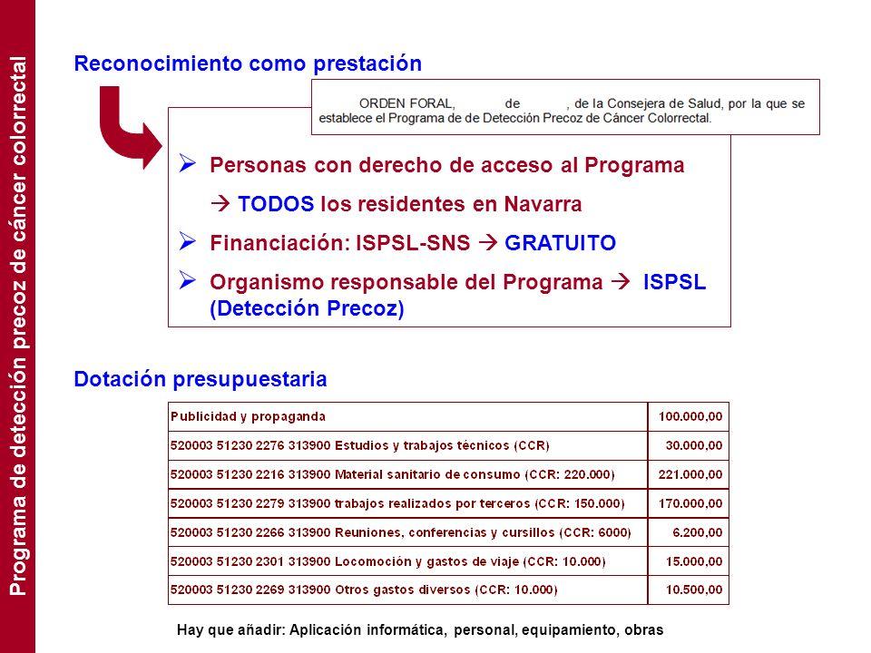 Reconocimiento como prestación Personas con derecho de acceso al Programa TODOS los residentes en Navarra Financiación: ISPSL-SNS GRATUITO Organismo r