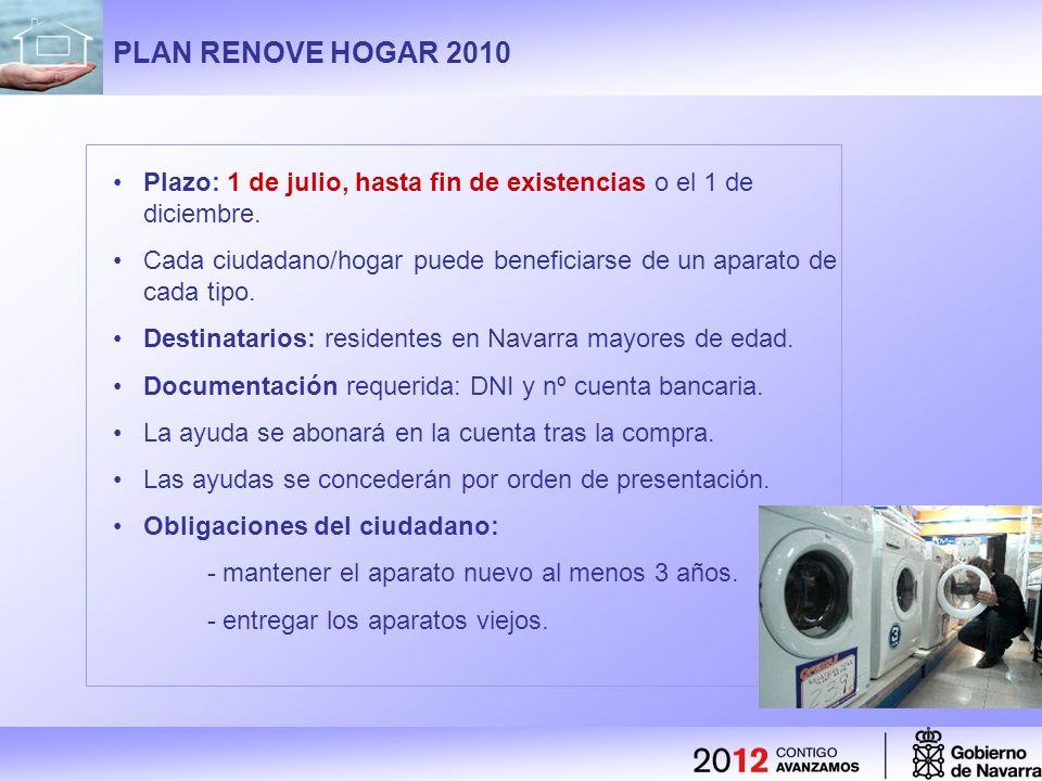 PLAN RENOVE HOGAR 2010 Plazo: 1 de julio, hasta fin de existencias o el 1 de diciembre.